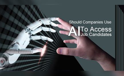 Should companies use AI to access job candidates