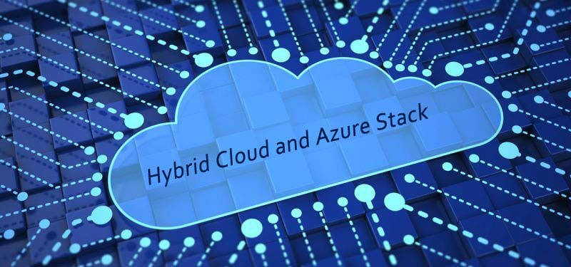 Hybrid Cloud and Azure Stack