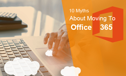 10 Myths About Moving To Office 365